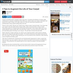 3 Tips to Augment the Life of Your Carpet