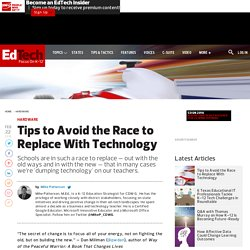 Tips to Avoid the Race to Replace With Technology