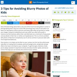 3 Tips for Avoiding Blurry Photos of Kids