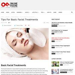Tips For Basic Facial Treatments