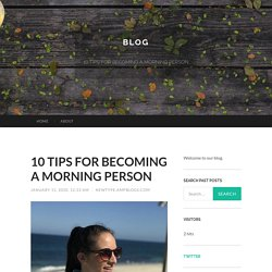 10 TIPS FOR BECOMING A MORNING PERSON
