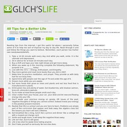 40 Tips for a Better Life | GLICH'S LIFE :: Blogging by Gle