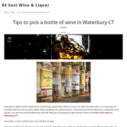 Tips to pick a bottle of wine in Waterbury CT - 84 East Wine & Liquor