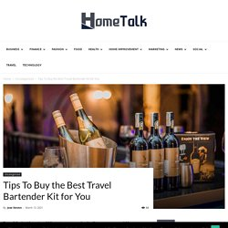Tips To Buy the Best Travel Bartender Kit for You