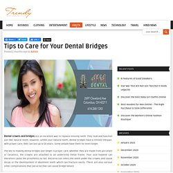 Tips to Care for Your Dental Bridges