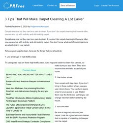 3 Tips That Will Make Carpet Cleaning A Lot Easier