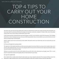 TOP 4 TIPS TO CARRY OUT YOUR HOME CONSTRUCTION