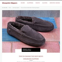 Tips To Choose The Best Men's Shearling Slippers