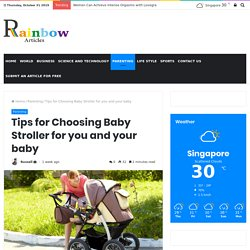 Tips for Choosing Baby Stroller for you and your baby