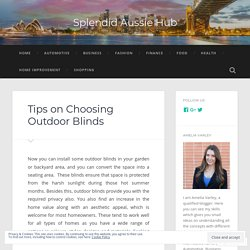 Tips on Choosing Outdoor Blinds