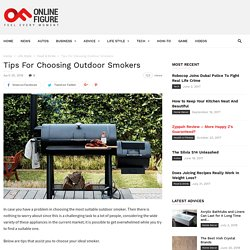 Tips For Choosing Outdoor Smokers
