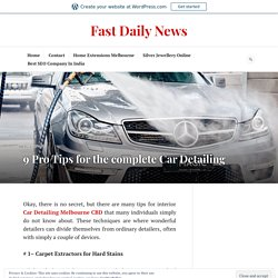 9 Pro Tips for the complete Car Detailing – Fast Daily News