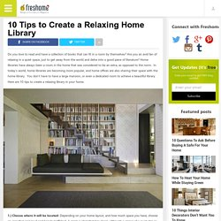 10 Tips to Create a Relaxing Home Library