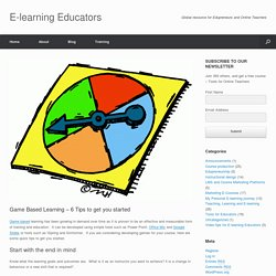 6 Tips for developing Game Based Learning