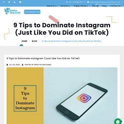 9 Tips to Dominate Instagram (Just Like You Did on TikTok)