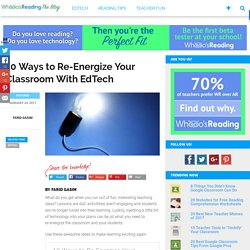 10 Tips to Re-Energize Your Classroom With EdTech