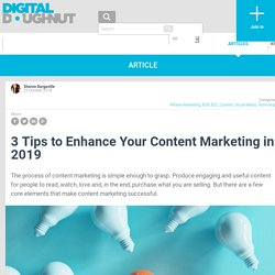 3 Tips to Enhance Your Content Marketing in 2019