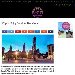 5 Tips to Enjoy Barcelona Like a Local