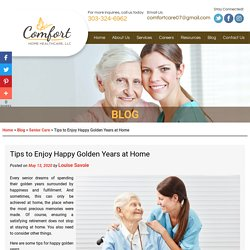 Tips to Enjoy Happy Golden Years at Home