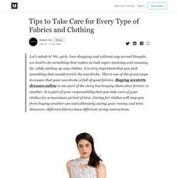 Tips to Take Care for Every Type of Fabrics and Clothing