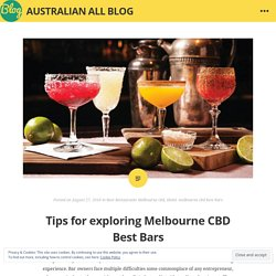 Tips for exploring Melbourne CBD Best Bars