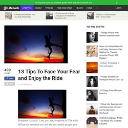 13 Tips to Face Your Fear and Enjoy the Ride