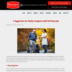 5 Tips for Family Caregivers Who Work Full-Time Jobs