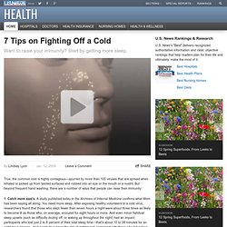 7 Tips on Fighting Off a Cold