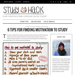 6 Tips For Finding Motivation To Study