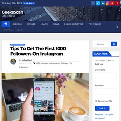 Tips To Get The First 1000 Followers On Instagram