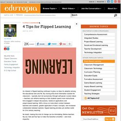 4 Tips for Flipped Learning