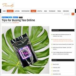 Tips for Buying Tea Online