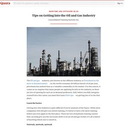Tips on Getting Into the Oil and Gas Industry