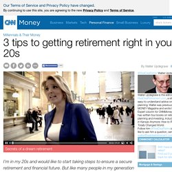 3 tips to getting retirement right in your 20s - Aug. 19, 2015
