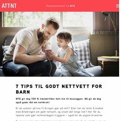 7 tips til godt nettvett for barn - Attent