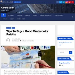 Tips To buy a Good Watercolor Palette