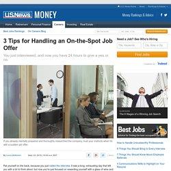 3 Tips for Handling an On-the-Spot Job Offer