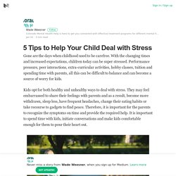 5 Tips to Help Your Child Deal with Stress