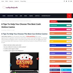 6 Tips To Help You Choose The Best Cash Online Casino