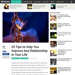 25 Tips to Help You Improve Any Relationship In Your Life