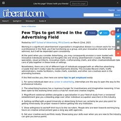 Few Tips to get Hired in the Advertising Field