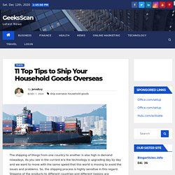 11 Top Tips to Ship Your Household Goods Overseas