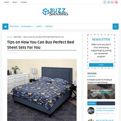 Tips on How You Can Buy Perfect Bed Sheet Sets For You