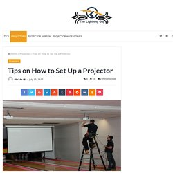 Tips on How to Set Up a Projector
