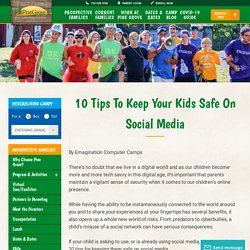 10 Tips To Keep Your Kids Safe On Social Media - Pine Grove Day Camp
