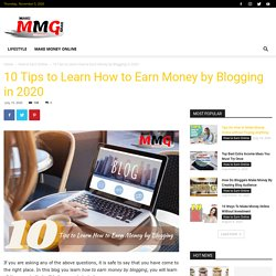 10 Tips To Learn How To Earn Money By Blogging In 2020