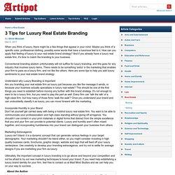 3 Tips for Luxury Real Estate Branding