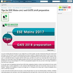 Tips for ESE Mains 2017 and GATE 2018 preparation by IES Master