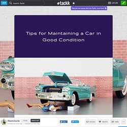 Tips for Maintaining a Car in Good Condition