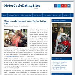 7 Tips to make the most out of Harley dating sites